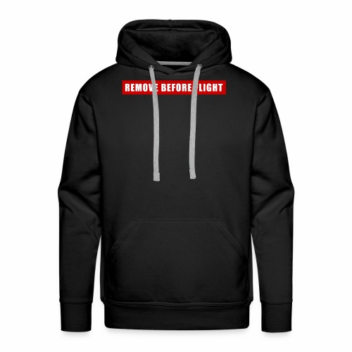 Remove Before Flight - Men's Premium Hoodie
