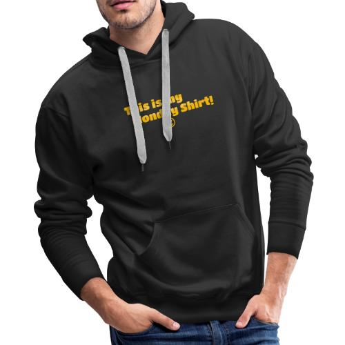 This is my monday shirt - Men's Premium Hoodie