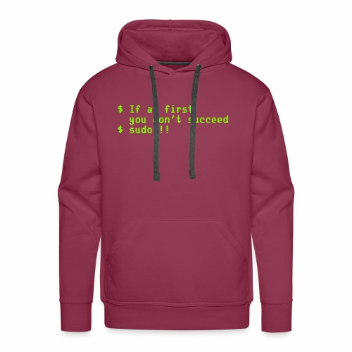 If at first you don't succeed; sudo !! - Men's Premium Hoodie