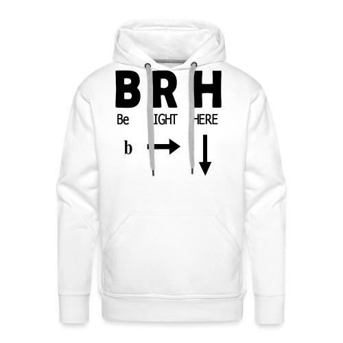 Be Right Here - Men's Premium Hoodie