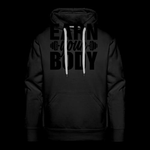 Earn your body - Men's Premium Hoodie