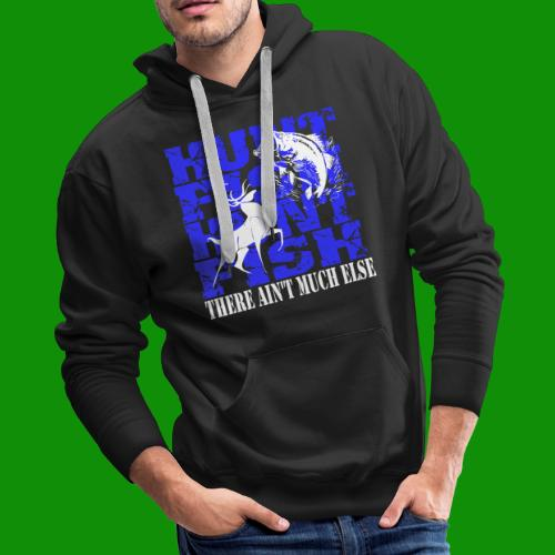 Hunt Fish - Men's Premium Hoodie