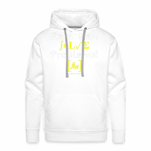 Real Men Solve Problems! [fbt] - Men's Premium Hoodie