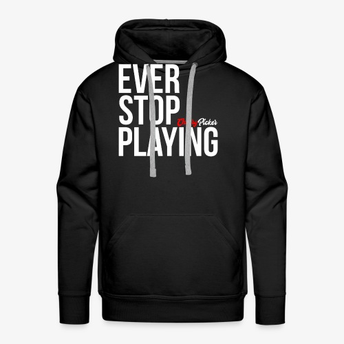 Ever Stop Play - Men's Premium Hoodie