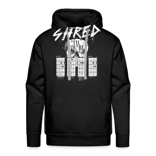 Shred 'til you're dead - Men's Premium Hoodie