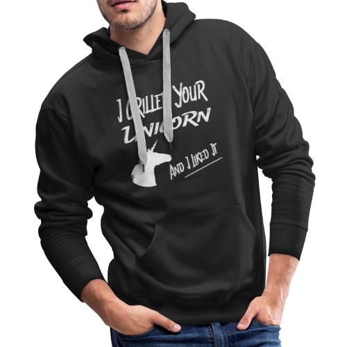 I Grilled Your Unicorn And I Liked It - Men's Premium Hoodie