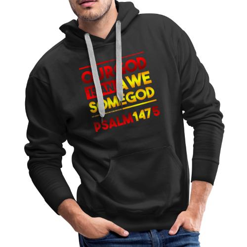 Our God is an Awesome God - Men's Premium Hoodie