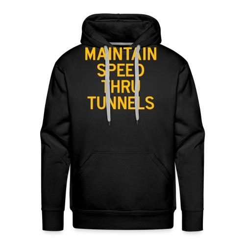 Maintain Speed Thru Tunnels (Gold) - Men's Premium Hoodie