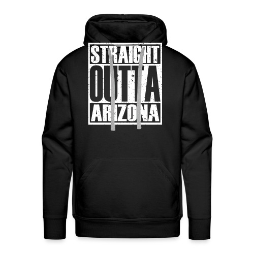 Straight Outta Arizona - Men's Premium Hoodie