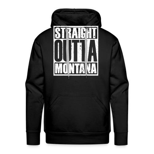 Straight Outta Montana - Men's Premium Hoodie