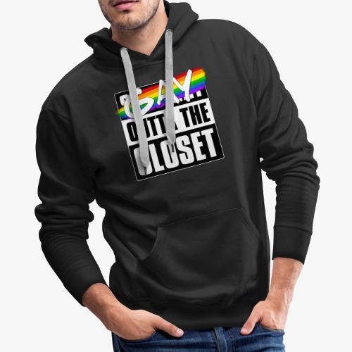 Gay Outta the Closet - LGBTQ Pride - Men's Premium Hoodie