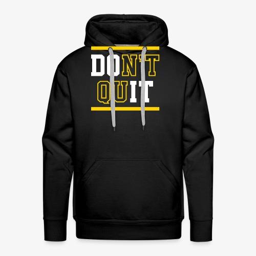 Don't Quit (Do It) - Men's Premium Hoodie