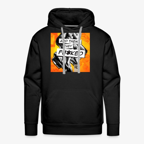 And Then They FKED Cover - Men's Premium Hoodie