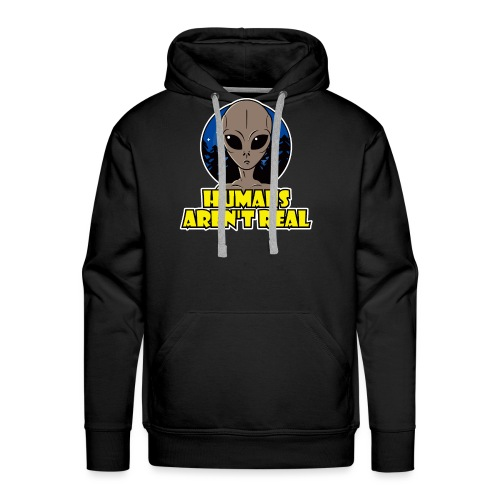 Humans Arent Real - Men's Premium Hoodie