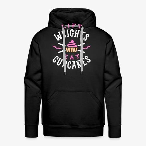 Lift Weights Eat Cupcakes - Men's Premium Hoodie