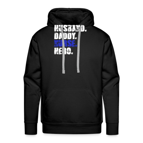Husband Daddy Nurse Hero, Funny Fathers Day Gift - Men's Premium Hoodie