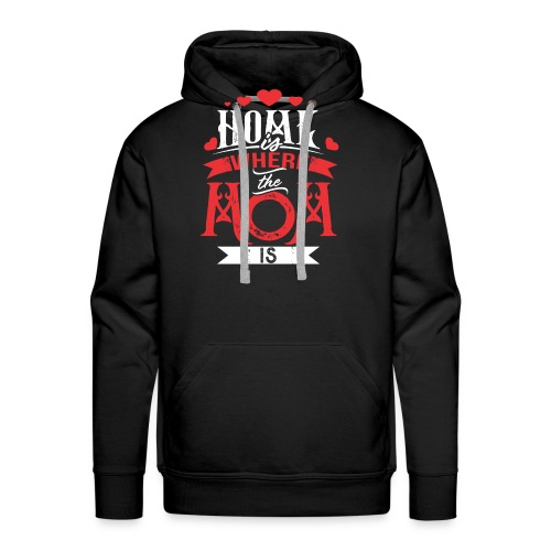 Home Is Where The mom is, Mother's Day Gift - Men's Premium Hoodie