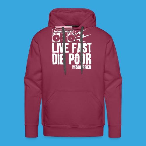 The Scarred - Live Fast Die Poor - Boombox shirt - Men's Premium Hoodie