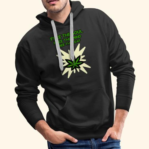 FREE THE SOUL - FREE THE MIND - FREE THE LEAF - Men's Premium Hoodie