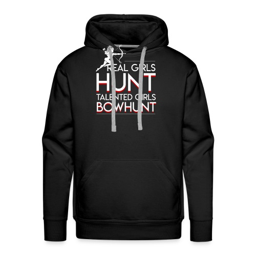 Real Hunt Talented Bow Hunting Girls - Men's Premium Hoodie