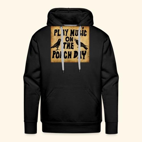 Play Music on te Porch Day - Men's Premium Hoodie