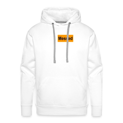 Get Messed Bogo - Men's Premium Hoodie
