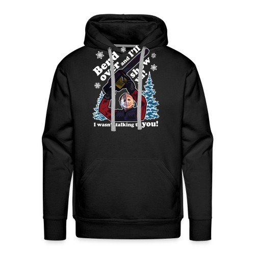 Bend Over and I'll Show You - Funny Christmas - Men's Premium Hoodie