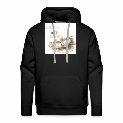 complete and otter nonsense - Men's Premium Hoodie