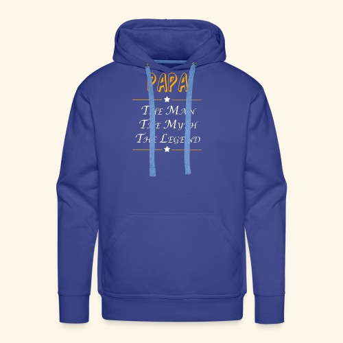 Papa the man the myth the legend - Men's Premium Hoodie