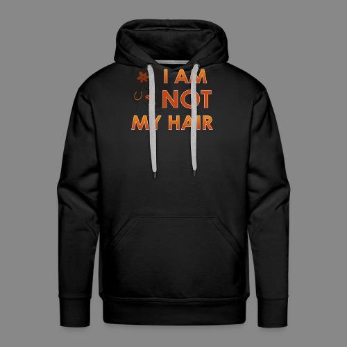 I Am Not My Hair - Men's Premium Hoodie