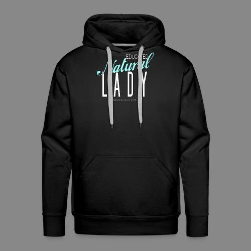 Educated Natural Lady - Men's Premium Hoodie