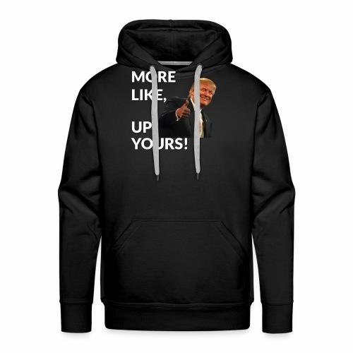 Up Yours - Trump Edition - Men's Premium Hoodie