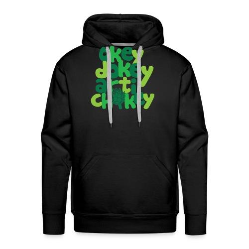 Okey Dokey Artichokey - Men's Premium Hoodie