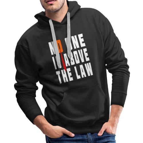Trump Is Not Above The Law T-shirt - Men's Premium Hoodie