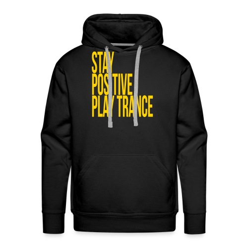 Stay positive play trance - Men's Premium Hoodie