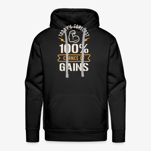 Today's Forecast 100% Chance Of Gains - Men's Premium Hoodie