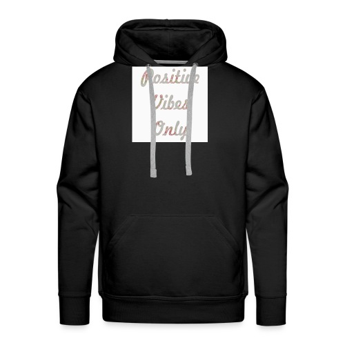 Positive Vibes Only - Men's Premium Hoodie