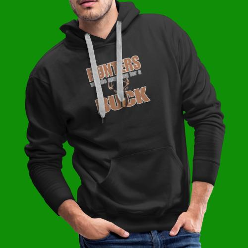 Hunters Will Do Anything For A Buck - Men's Premium Hoodie