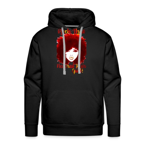 Rock That Natural Hair Gurl ! - Men's Premium Hoodie