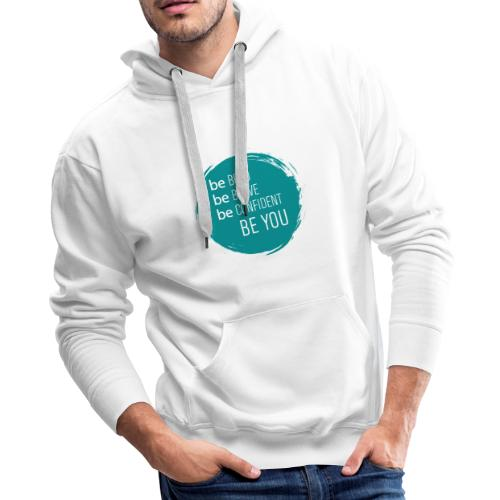Be bold, brave, confident and YOU! - Men's Premium Hoodie
