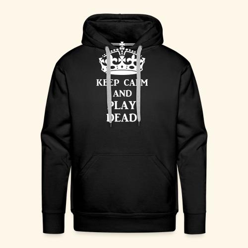 keep calm play dead wht - Men's Premium Hoodie