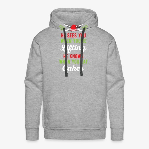 He Sees You When You're Lifting He Knows When You - Men's Premium Hoodie