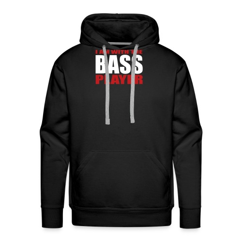 I am with the Bass Player - Men's Premium Hoodie