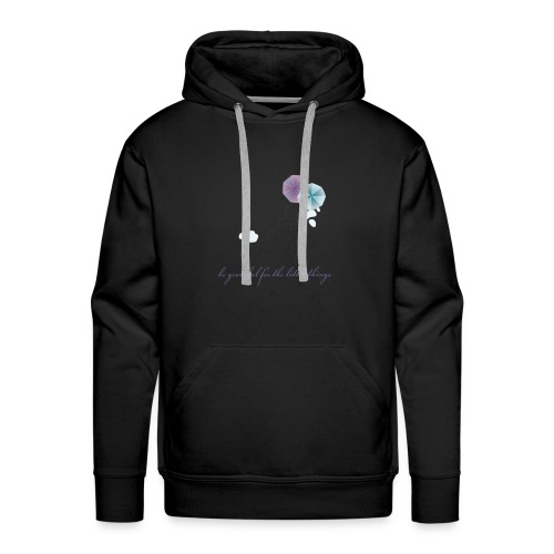 Be grateful for the little things - Men's Premium Hoodie