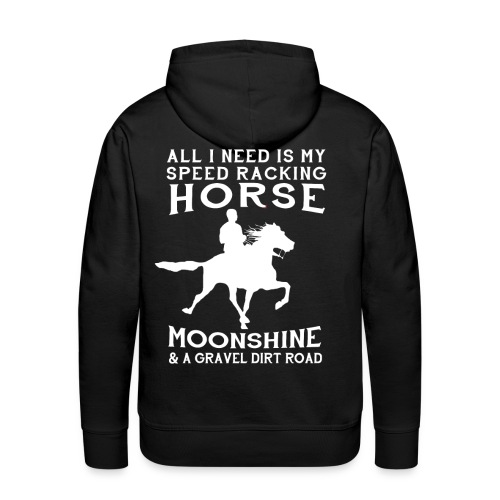 All I Need is my Speed Racking Horse - Men's Premium Hoodie