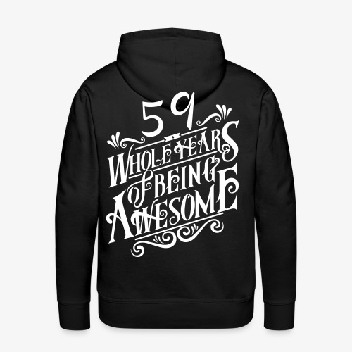 59 Whole Years of Being Awesome - Men's Premium Hoodie