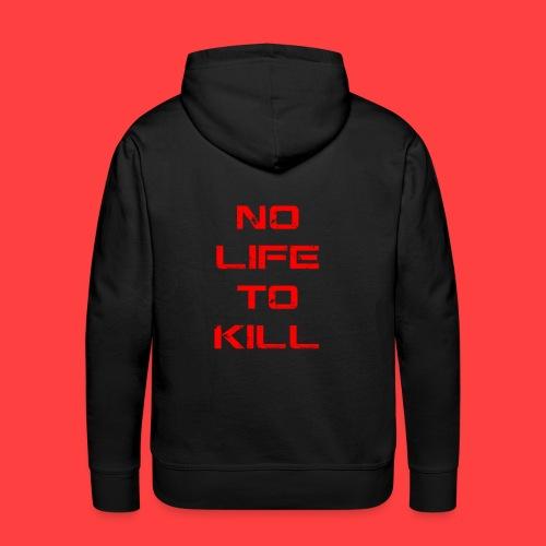 No Life To Kill - Men's Premium Hoodie