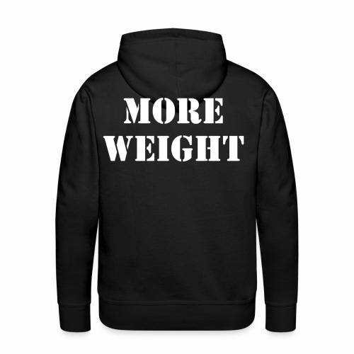 """""""More weight"""" Quote by Giles Corey in 1692. - Men's Premium Hoodie"""