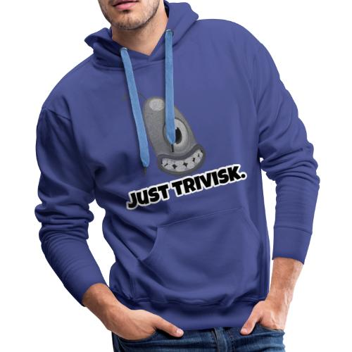 Just trivisk - Just Play - Men's Premium Hoodie