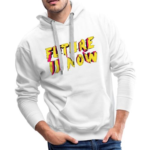 future is now - Men's Premium Hoodie